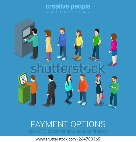Payment options banking finance money flat 3d web isometric infographic vector. Line of casual young modern men women waiting ATM and terminal. Creative people collection.  - stock vector
