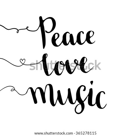 Peace love music. Handwritten lettering. Hand drawn vector design. Inspiration phrase - stock vector