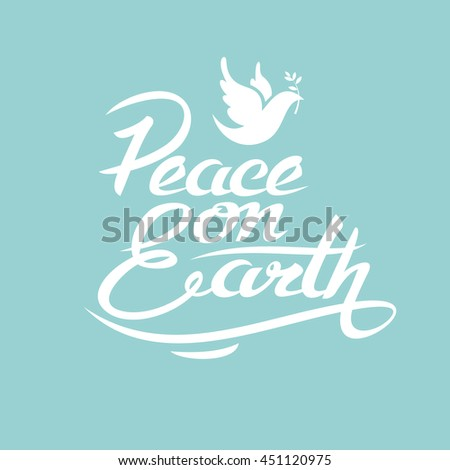 Peace on Earth. Vector lettering. The sign and symbol isolated on turquoise background.