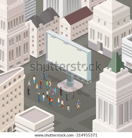 People on the square looking at the billboard. Big city. Isometric vector illustration. - stock vector