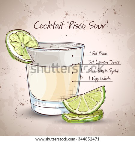 Peruvian cocktail named Pisco Sour made of Peruvian grape schnaps ,lime juice, syrup, egg white, and angostura. - stock vector