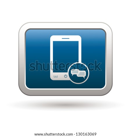 Phone icon with chat menu icon on the blue with silver rectangular button. Vector illustration - stock vector