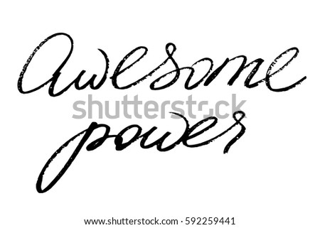 Phrase Quote Writing T Shirt Fun Awesome Power Handwritten Black Text  Isolated On White Background