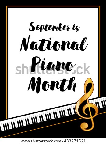 Piano Month Poster, national celebration of pianos and musicians held every September in USA, black and white vertical design with gold treble clef on piano keyboard background. - stock vector