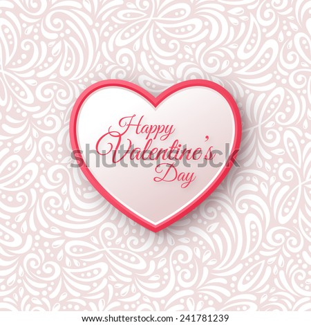 Pink and White Paper Heart. Valentines Day Greeting Card on Seamless Ornate Background. Vector Illustration. Romantic Lovely Frame Design for Mothers Day. - stock vector