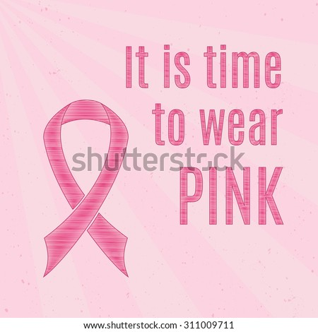 Pink breast cancer awareness ribbon over pink, vintage background with inspirational quotes.  - stock vector