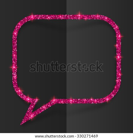 Pink glitter vector speech bubble frame isolated on black background - stock vector