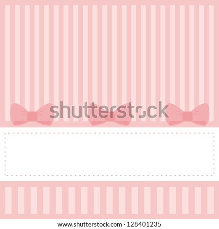Pink sweet card or vector invitation for baby shower, wedding or birthday party with stripes and sweet bows. Cute pink background with white space to put your own text. - stock vector