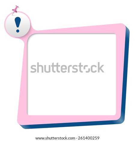 pink text box and blue exclamation mark - stock vector