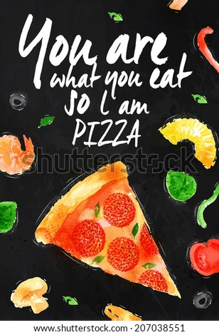 Pizza chalk poster hand drawn with stains and smudges You are what you eat so l am pizza - stock vector