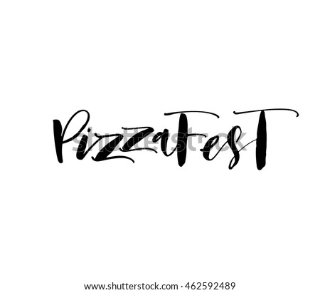 Pizza Fest lettering for holiday. Hand drawn word. Ink illustration. Modern brush calligraphy. Isolated on white background.