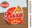 Pizza Label or Sticer on the wood background - Design Template. Vector illustration. - stock vector