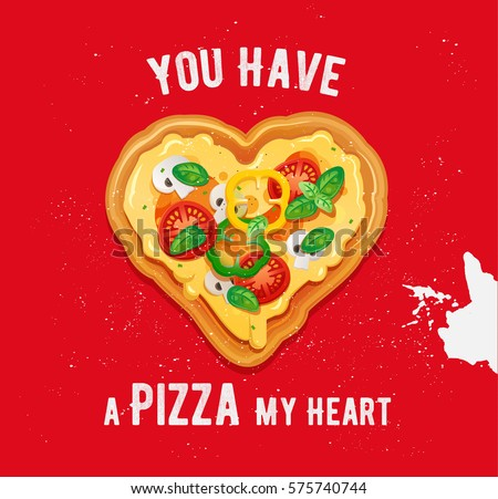 Pizza Love Card Design With Funny Quote On Red Background. Vegetarian Pizza  In Heart