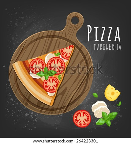 Pizza slice on the board and the ingredients for the pizza on the chalkboard  - stock vector