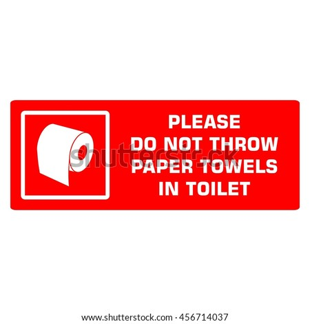 Please Do Not Throw Paper Towels Stock Vector 456714037