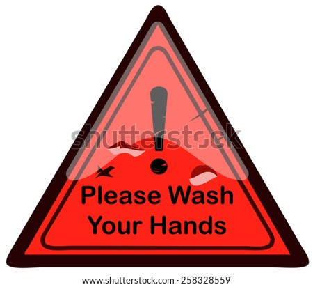 Please Wash your Hands Triangular Warning Sign, Vector Illustration isolated on White Background. - stock vector