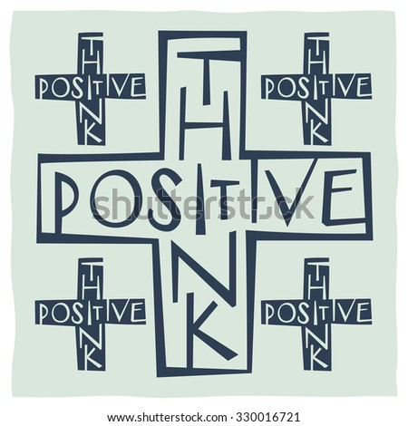Plus sign with words think positive. Quote calligraphy - stock vector