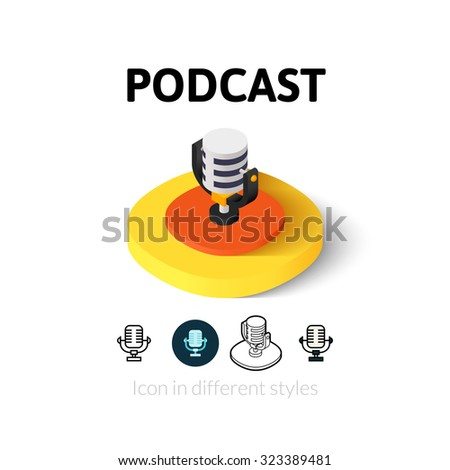 Podcast icon, vector symbol in flat, outline and isometric style - stock vector