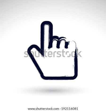 Point hand gesture created with real hand drawn ink brush, scanned and vectorized. Brush drawing touch screen simple vector icon, hand-painted user interface symbol, isolated on white background.  - stock vector
