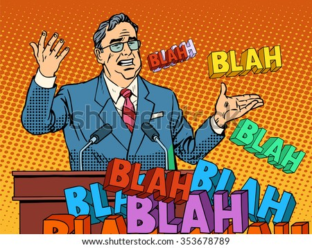 Politician speaking at the rally it is empty campaign promises pop art retro style. Blah blah blah words of falsehood. Contemporary politics and public opinion leaders. The candidate for the election - stock vector