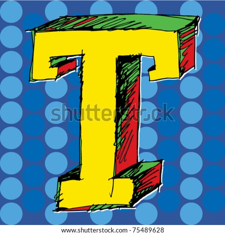 pop-art alphabet, hand drawn letter T - stock vector