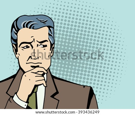 Pop art businessman think about problem. Comic man in suit stand with blank space for text. Retro styled business vector illustration.