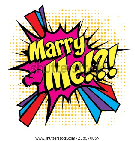 "Pop Art comics icon ""Marry Me"" for personal holiday. Wedding invitation. Speech Bubble Vector illustration."