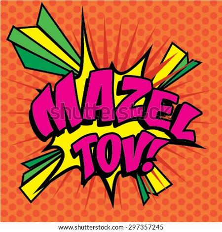 "Pop Art comics icon ""Mazel Tov!"". Speech Bubble Vector illustration. - stock vector"