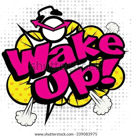 "Pop Art comics icon ""Wake Up!"". Speech Bubble Vector illustration. - stock vector"