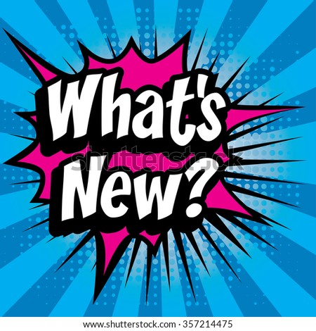 "Pop Art comics icon ""What's New!"". Speech Bubble Vector illustration. - stock vector"