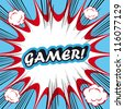 Pop Art explosion Background Gamer! - stock vector