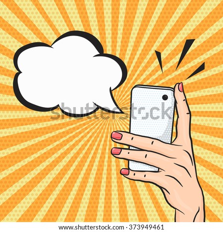 Pop art woman hand holding smart phone with speech bubble for text, telephone call concept in comic style - stock vector