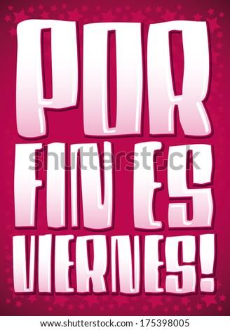 Por fin es viernes - Finally it's Friday - spanish text - lettering vector - stock vector