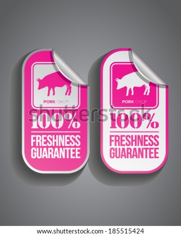 Pork chop food sticker with 100 freshness guarantee stamp