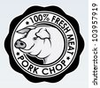 Pork Chop, 100% Fresh Meat Seal - stock vector