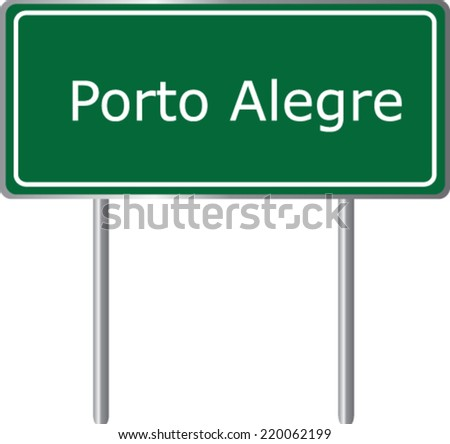 Porto Alegre, Rio Grande do Sul, Brazil, South America, road sign green vector illustration, road table, Brazilian city, cities in Brazil - stock vector