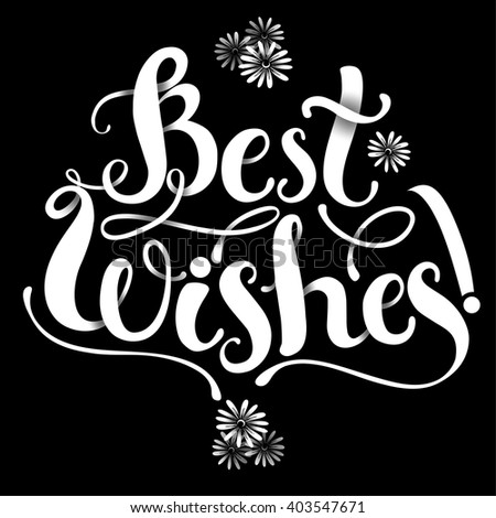 Positive Lettering composition Best WIshes on black background - stock vector