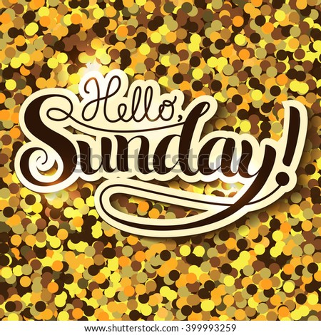 Positive Lettering composition Hello Sunday on golden colored background - stock vector