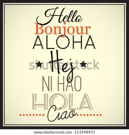 Positive poster with greetings in diverse languages. VECTOR art. - stock vector