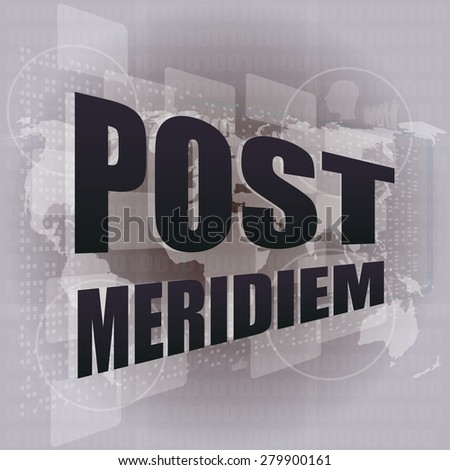 post meridiem on digital touch screen, business concept vector - stock vector