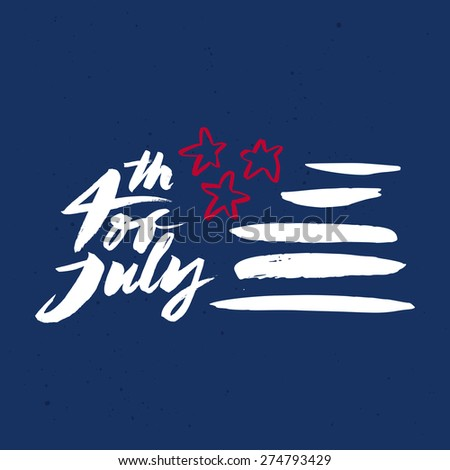 Postcard to the day of Independence of the United States. 4th of July. Handmade. Painted with a brush. 4th of July. Vector illustration. - stock vector