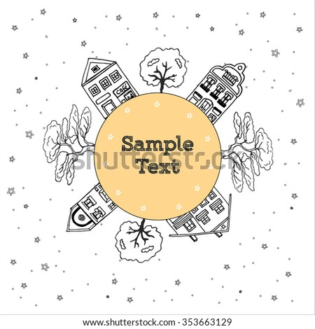 Postcard with hand drawn sketch of typical cartoon houses with big windows and wavy roofs, trees on round template. Sample text sign in the middle decorated with stars. Vector stock illustration. - stock vector