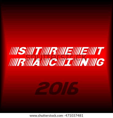 Poster design. Street racing 2016 tag.