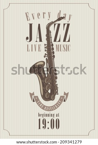 poster for a jazz concert with saxophone for music restaurants - stock vector