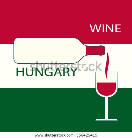 Poster Hungary wine on the background of the flag. A bottle of wine with a wineglass - stock vector