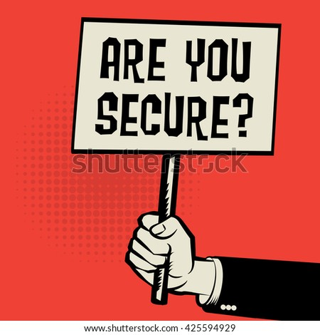 Poster in hand, business concept with text Are You Secure, vector illustration - stock vector