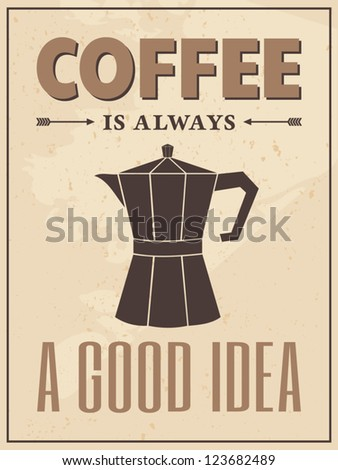 Poster in vintage style with a coffee maker and text. - stock vector