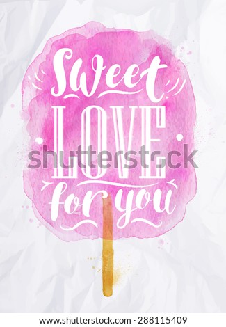 Poster watercolor cotton candy lettering sweet love for you drawing in pink color on crumpled paper - stock vector