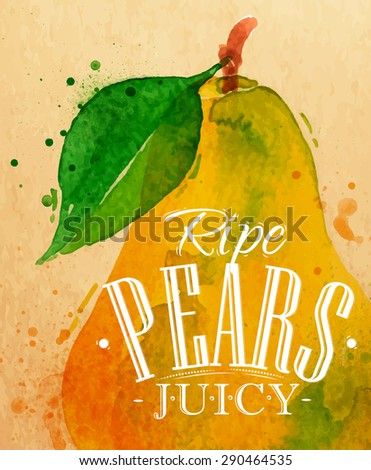Poster watercolor pear lettering ripe pears juicy drawing on kraft - stock vector