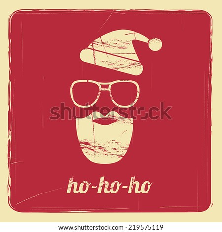 "poster with a santa hipster silhouette and slogan ""ho-ho-ho"" vector background with retro effect - stock vector"
